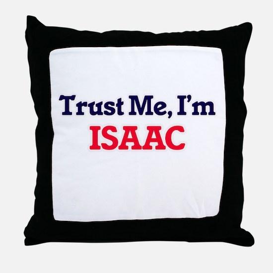 Trust Me, I'm Isaac Throw Pillow