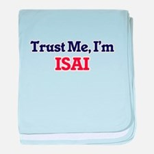 Trust Me, I'm Isai baby blanket