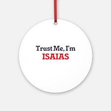 Trust Me, I'm Isaias Round Ornament