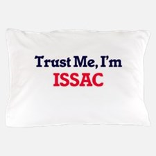 Trust Me, I'm Issac Pillow Case