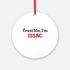 Trust Me, I'm Issac Round Ornament