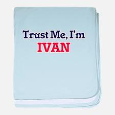 Trust Me, I'm Ivan baby blanket