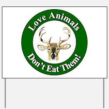 Love Animals Yard Sign