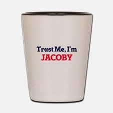 Trust Me, I'm Jacoby Shot Glass