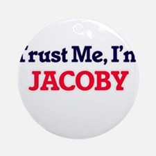 Trust Me, I'm Jacoby Round Ornament
