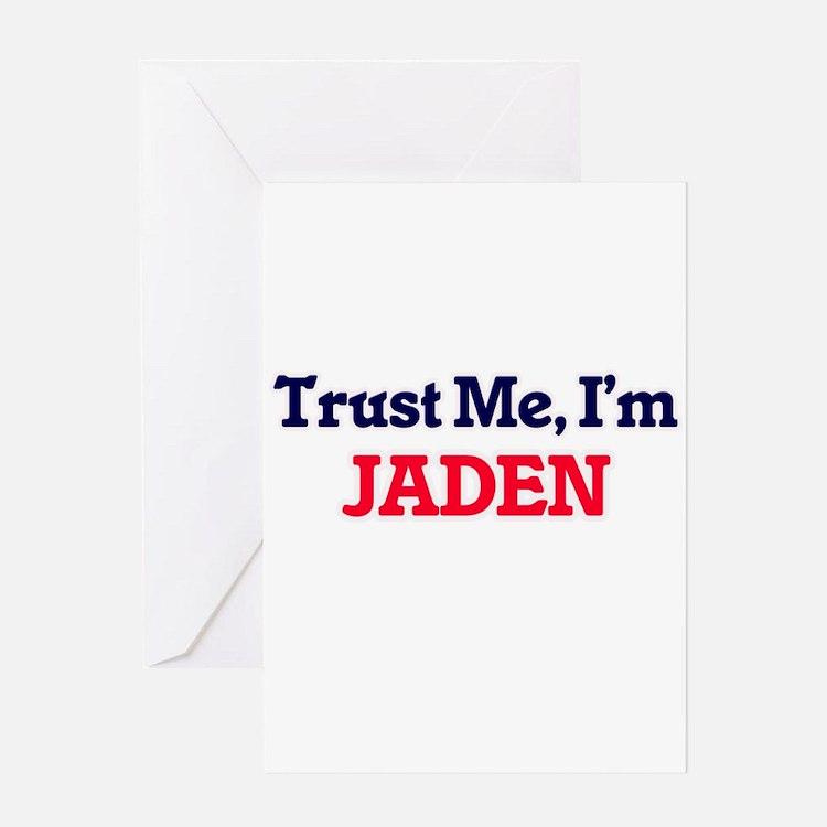 Trust Me, I'm Jaden Greeting Cards