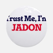 Trust Me, I'm Jadon Round Ornament