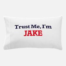 Trust Me, I'm Jake Pillow Case