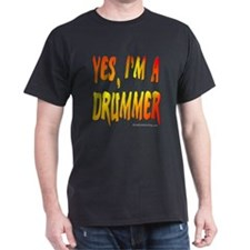 Yes, I'm a drummer! : T-Shirt