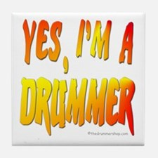 Yes, I'm a drummer! : Tile Coaster
