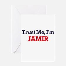 Trust Me, I'm Jamir Greeting Cards