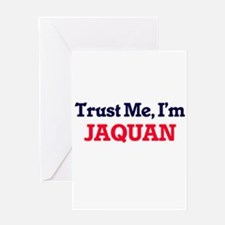 Trust Me, I'm Jaquan Greeting Cards