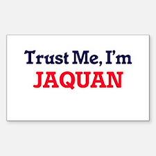 Trust Me, I'm Jaquan Decal