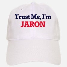 Trust Me, I'm Jaron Baseball Baseball Cap