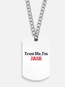 Trust Me, I'm Jase Dog Tags