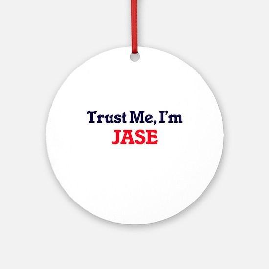 Trust Me, I'm Jase Round Ornament