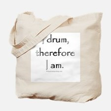 I drum, thereforre I am. : Tote Bag