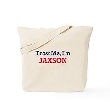 Trust Me, I'm Jaxson Tote Bag