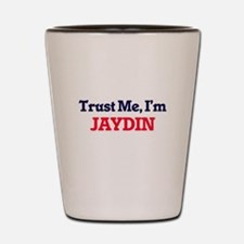 Trust Me, I'm Jaydin Shot Glass