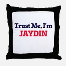 Trust Me, I'm Jaydin Throw Pillow