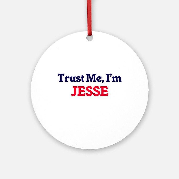 Trust Me, I'm Jesse Round Ornament