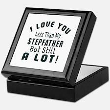 I Love You Less Than My Stepfather Keepsake Box
