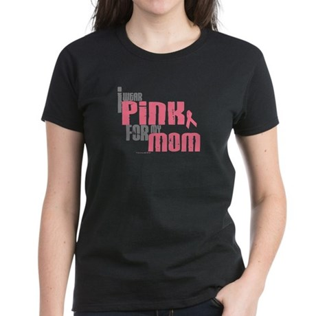 I Wear Pink For My Mom 6 Women's Dark T-Shirt