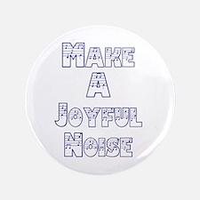 "joyful noise 3.5"" Button"