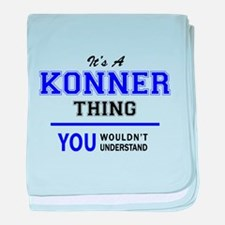 It's KONNER thing, you wouldn't under baby blanket