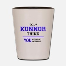 It's KONNOR thing, you wouldn't underst Shot Glass
