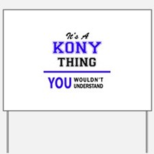 It's KONY thing, you wouldn't understand Yard Sign