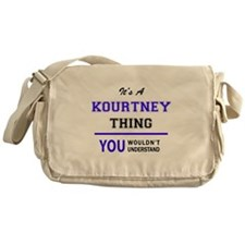 It's KOURTNEY thing, you wouldn't un Messenger Bag