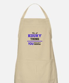 It's KOURY thing, you wouldn't understand Apron