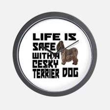 Life Is Safe With A Cesky Terrier Wall Clock