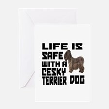 Life Is Safe With A Cesky Terrier Greeting Card