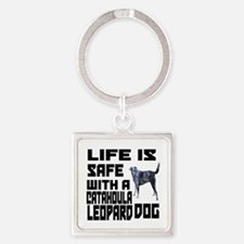 Life Is Safe With A Catahoula Leop Square Keychain