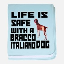 Life Is Safe With A Bracco Italiano baby blanket