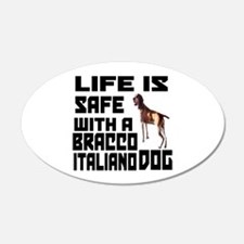 Life Is Safe With A Bracco I Wall Decal