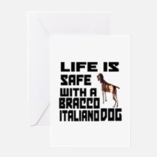 Life Is Safe With A Bracco Italiano Greeting Card