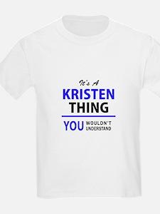 It's KRISTEN thing, you wouldn't understan T-Shirt