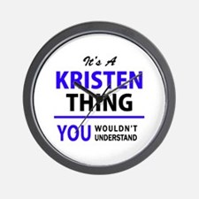 It's KRISTEN thing, you wouldn't unders Wall Clock