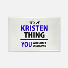 It's KRISTEN thing, you wouldn't understan Magnets