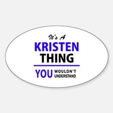 It's KRISTEN thing, you wouldn't understan Decal
