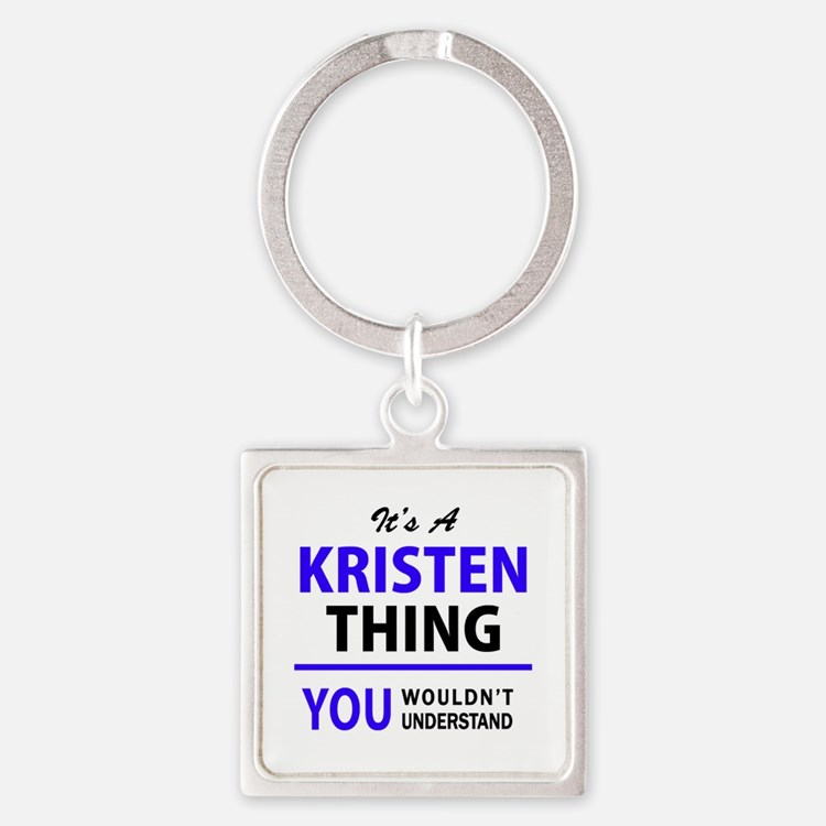 It's KRISTEN thing, you wouldn't underst Keychains