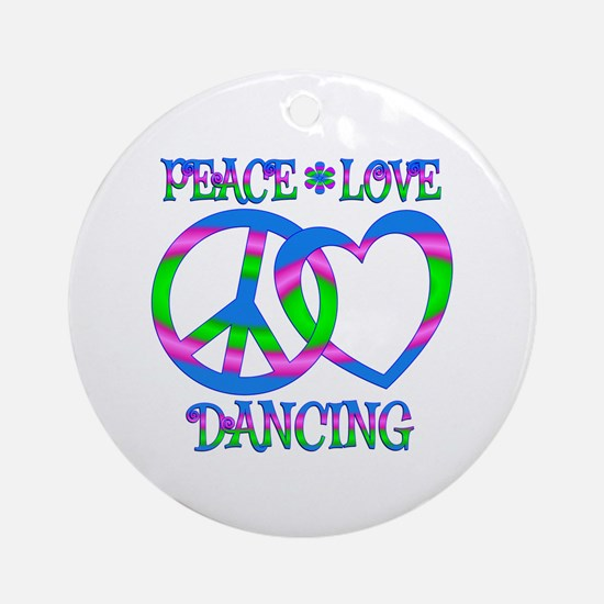 Peace Love Dancing Round Ornament
