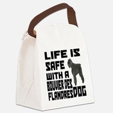 Life Is Safe With A Bouvier Des F Canvas Lunch Bag