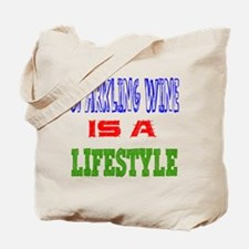 Sparkling Wine Is A LifeStyle Tote Bag