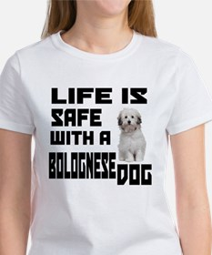 Life Is Safe With A Bolognese Women's T-Shirt