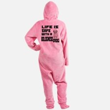 Life Is Safe With A Bolognese Footed Pajamas