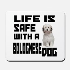 Life Is Safe With A Bolognese Mousepad